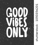good vibes only. vector hand... | Shutterstock .eps vector #1050356201
