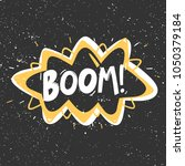 boom. vector hand drawn text... | Shutterstock .eps vector #1050379184