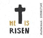 he is risen  lettering... | Shutterstock .eps vector #1050817145