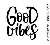 good vibes   hand lettering | Shutterstock .eps vector #1051167245