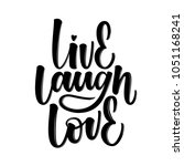 live laugh love   lovely hand... | Shutterstock .eps vector #1051168241