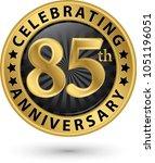 celebrating 85th anniversary... | Shutterstock .eps vector #1051196051
