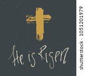 he is risen  lettering... | Shutterstock .eps vector #1051201979