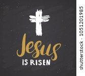 he is risen  lettering... | Shutterstock .eps vector #1051201985