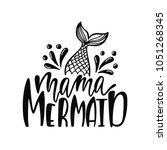 mama mermaid. inspirational... | Shutterstock .eps vector #1051268345