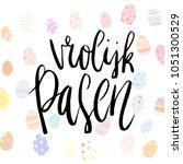 happy easter vrolijk pasen... | Shutterstock .eps vector #1051300529