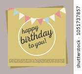 happy birthday card with... | Shutterstock .eps vector #1051737857