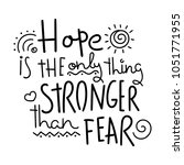 hope is the only thing stronger ... | Shutterstock .eps vector #1051771955