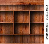 empty wood shelf. grunge... | Shutterstock . vector #105185015