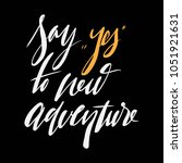 """say """"yes"""" to new adventure.... 