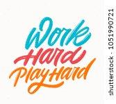 work hard  play hard. vector... | Shutterstock .eps vector #1051990721