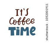 coffee lettering quote... | Shutterstock .eps vector #1052001911