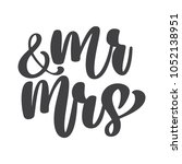 wedding words mr. and mrs.... | Shutterstock .eps vector #1052138951