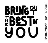 bring out the best in you.... | Shutterstock .eps vector #1052422901