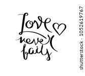 love never fails. inspirational ... | Shutterstock . vector #1052619767