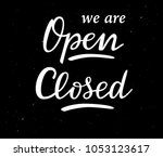 lettering  we are open  closed  ... | Shutterstock .eps vector #1053123617