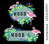 wood sign board and flamingo... | Shutterstock .eps vector #1053152957