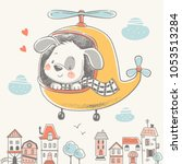 cute puppy on a helicopter... | Shutterstock .eps vector #1053513284