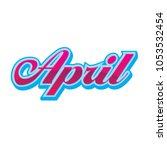 april vector headline | Shutterstock .eps vector #1053532454