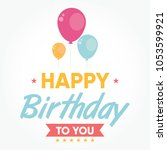 happy birthday calligraphic and ... | Shutterstock .eps vector #1053599921