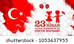 23 nisan cocuk baryrami.... | Shutterstock .eps vector #1053637955