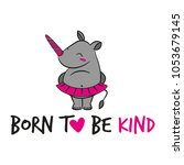 born to be kind' funny vector... | Shutterstock .eps vector #1053679145