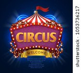 circus carnival sign with light ... | Shutterstock . vector #1053736217