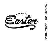 happy easter lettering greeting ... | Shutterstock . vector #1053806357