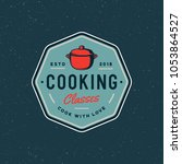 vintage cooking classes logo.... | Shutterstock .eps vector #1053864527