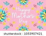 happy mother's day greeting... | Shutterstock .eps vector #1053907421