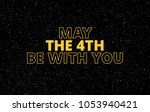may the 4th be with you  ... | Shutterstock .eps vector #1053940421