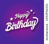 happy birthday typographic on... | Shutterstock .eps vector #1053956531