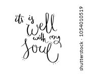 it is well with my soul.... | Shutterstock . vector #1054010519