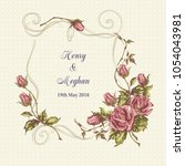 wedding card with roses.... | Shutterstock .eps vector #1054043981