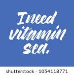 i need vitamin sea   summer...   Shutterstock .eps vector #1054118771