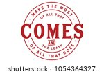 make the most of all that comes ... | Shutterstock .eps vector #1054364327