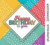 colorful typographic birthday... | Shutterstock .eps vector #1054401059