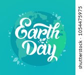 happy earth day handwritten... | Shutterstock .eps vector #1054475975