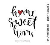 home sweet home   hand... | Shutterstock .eps vector #1054480361