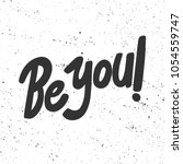 be you. vector hand drawn... | Shutterstock .eps vector #1054559747