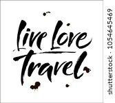 live. love. travel. tourism... | Shutterstock .eps vector #1054645469