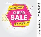 super sale  mega sale  sale... | Shutterstock .eps vector #1054688957