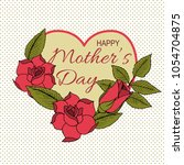 happy mother's day poster with... | Shutterstock .eps vector #1054704875
