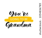 you're going to be grandma.... | Shutterstock .eps vector #1054836785