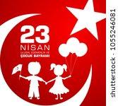 23 nisan cocuk baryrami.... | Shutterstock .eps vector #1055246081