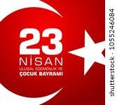 23 nisan cocuk baryrami.... | Shutterstock .eps vector #1055246084