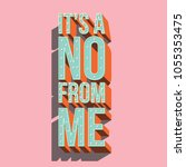 it's a no from me typography... | Shutterstock .eps vector #1055353475