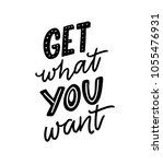 get what you want. motivation... | Shutterstock .eps vector #1055476931