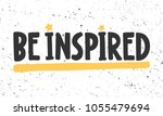 be inspired. vector hand drawn... | Shutterstock .eps vector #1055479694