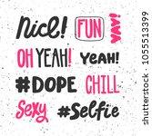nice  fun  yay  oh yeah  dope ...   Shutterstock .eps vector #1055513399